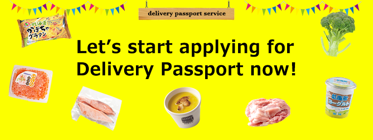 Let's start applying for Delivery Passport now!