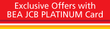 Exclusive Offers with BEA JCB PLATINUM Card
