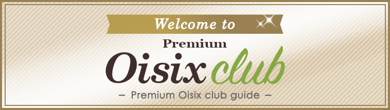 Welcome to Premium Oisix Club !